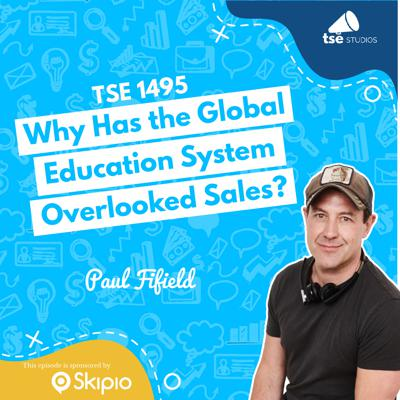 Cover art for Why Has the Global Education System Overlooked Sales?   Paul Fifield - 1495