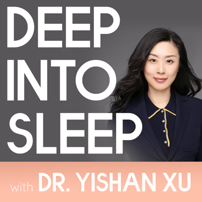 Are you worried about your sleep and health? Are you bothered by lack of sleep or fatigue? Are you suffering from insomnia, sleep apnea, or other sleep disorders? Do you feel your sleep difficulties are getting in the way of being successful, happy, and motivated? Deep into Sleep podcast is here to assist you find the answers. Dr. Yishan Xu, a licensed clinical psychologist and a sleep specialist, explores inspiring conversations with guests from various fields, small business owners, students, parents, entrepreneurs, doctors, mental health workers, and more. With knowledge and tips around sleep, health, business, lifestyle, relationship, you will discover more about yourself, which leads to a healthier mindset and a life you desire.