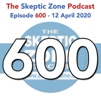 Cover art for The Skeptic Zone #600 - 12.April.2020