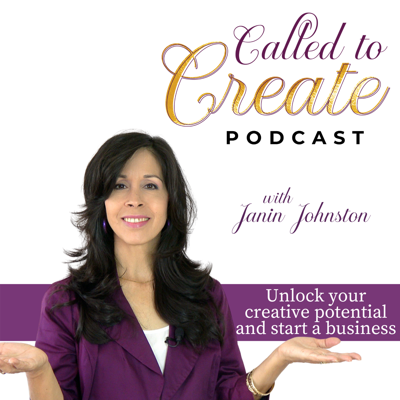 Called To Create Podcast-Creative Entrepreneurship, Purposeful Fulfillment, Start A Creative Business