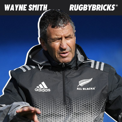 Cover art for #52: Wayne Smith | Creating a Winning Formula In The All Blacks Environment & Becoming A Tactical Genius