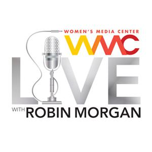 Women's Media Center Live with Robin Morgan
