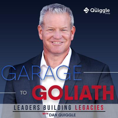 Garage to Goliath | Leaders Building Legacies Podcast