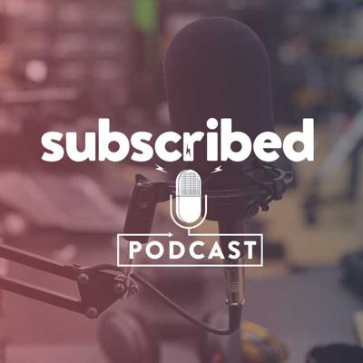 Subscribed Podcast