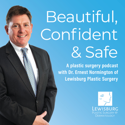 In each episode of the Beautiful, Confident & Safe podcast, board certified plastic surgeon, Dr. Ernest Normington, delivers an unscripted conversation about a variety of plastic surgery topics.   The goal of this podcast, as with everything we do at Lewisburg Plastic Surgery, is to provide you with the information and educational resources you need to make the best decisions for you -- decisions that will leave you feeling Beautiful, Confident, and Safe.   https://www.lewisburgplastic.com