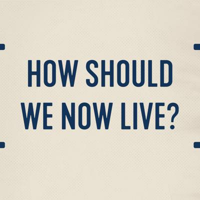 Cover art for How Should We Now Live
