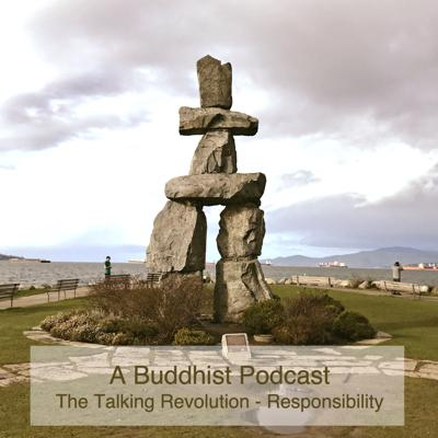 Cover art for A Buddhist Podcast -  The Talking Revolution - Responsibility