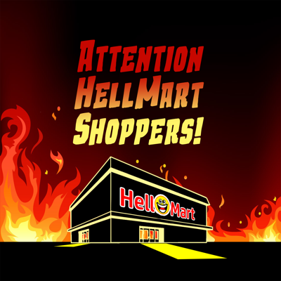 Attention HellMart Shoppers! is a twice monthly horror/comedy audio-drama. Join the staff of HelloMart, a big box super-store built on top of the gates of hell, as they battle the forces of evil in order to bring you the best customer service minimum wage can provide.