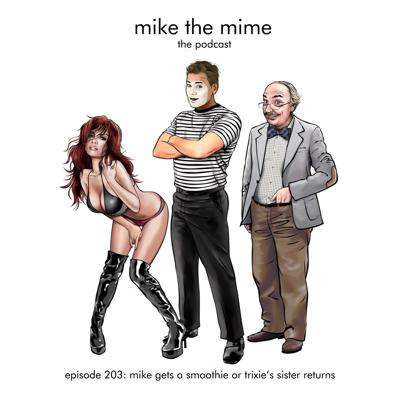 Mike the Mime The Podcast