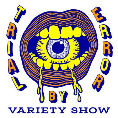 Trial By Error Variety Show