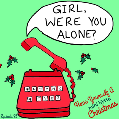 Girl Were You Alone? An *NSYNC Podcast
