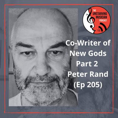 New Gods Part 2 Co-Writer Peter Rand (Ep 205)