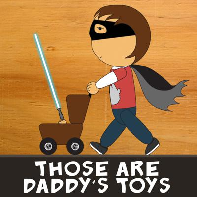 Those Are Daddy's Toys