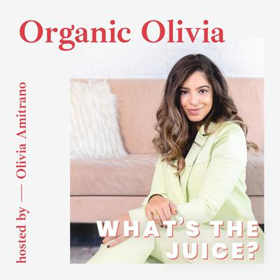 Olivia Amitrano — founder and creator of Organic Olivia — is leveling up in 2020 with What's The Juice: a podcast as multifaceted as its listeners. What's The Juice is an extension of Organic Olivia, which started as a blog but quickly morphed into a fierce community of like minds on a divine path of learning, growing, and healing. Our greatest tools are traditional wisdom, herbal medicine and a brave willingness to explore our own behavior and psychology. Olivia is an herbalist, an entrepreneur, a blogger, and most notably an educator.   Each episode is an opportunity to synthesize her education in herbalism, psychology, and a lifetime of health issues into valuable, tangible tips on how to heal and thrive. Interviews with specialists, doctors, therapists, practitioners, astrologers, estheticians, artists, and storytellers are oozing with raw, human moments and empowering information. Candid, honest, curious, engaged (and in case it isn't obvious, a Leo), this young woman is on a mission to understand the human condition while sharing both the present chapter of her life as well as the lessons she's learned getting here. Peeling back the layers isn't always pretty, but life is juicy and we're in this together.