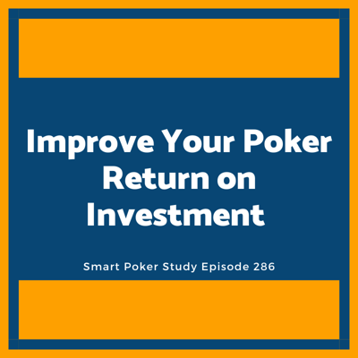 Cover art for Work to Improve Your Poker Return on Investment #286