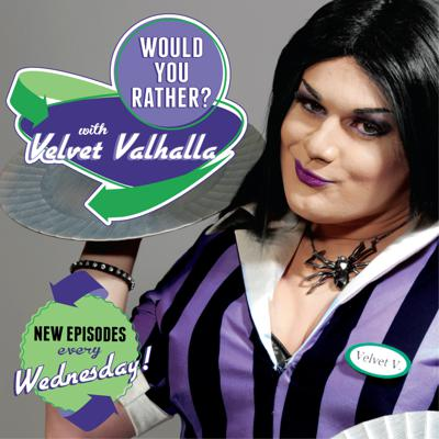 Would You Rather? With Velvet Valhalla