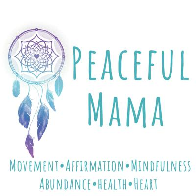 Peaceful Mama - At Every Age and at Any Stage