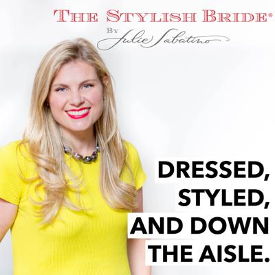 Welcome to the podcast of Julie Sabatino, The original wedding fashion stylist and founder of The Stylish Bride®.  On this show, Julie presents invaluable insight on the process of getting dressed, styled, and down the aisle. Each episode features Julie's parceled advice and perspective for every detail of wedding day fashion so you brides can feel empowered and prepared to walk down the aisle.