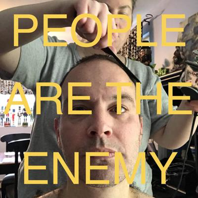 PEOPLE ARE THE ENEMY