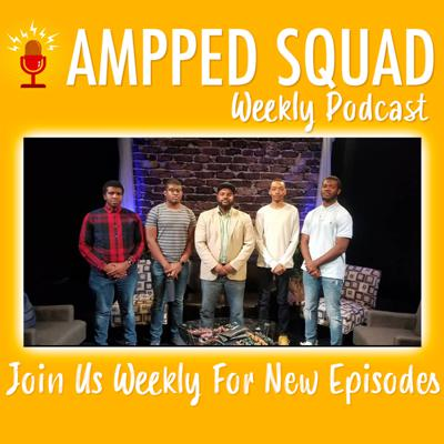 AMPPED Up Squad podcast