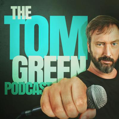 The Tom Green Podcast