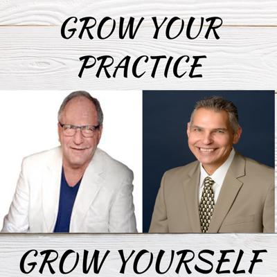 Grow Your Practice Grow Yourself Podcast