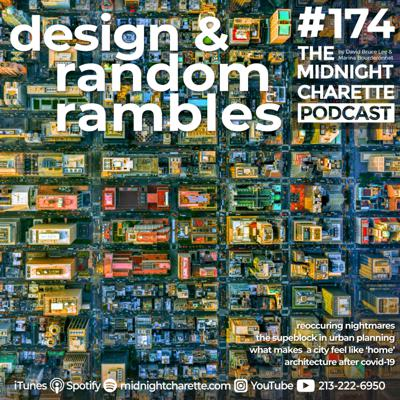 Cover art for #174 - Nightmares, What Makes A City 'Home', The Urban Superblock And Public Space Post-COVID-19