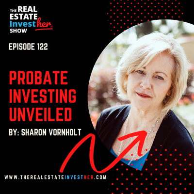 Cover art for EP 122: Probate Investing Unveiled with Sharon Vornholt