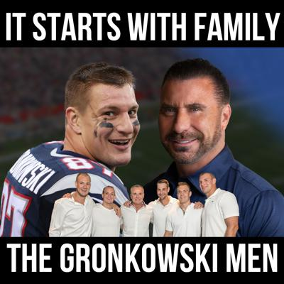 Cover art for It Starts with Family w/ The Gronkowski Men