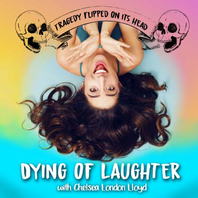 DYING OF LAUGHTER with Chelsea London Lloyd is a podcast featuring interviews with millennial comedians and funny-at-heart humans with a deceased parent or sibling. Lloyd grew up with two sick parents; her dad died of ALS after a 15 year journey + her mom currently combats stage 4 metastatic breast cancer for the second time. Bonus episodes include interviews with grief counselors, funeral directors, cancer survivors, previvors, therapists, life coaches, oncologists + genetic counselors to name a few.