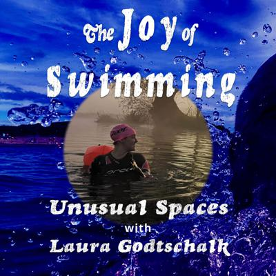 Cover art for Swimming in Unusual Spaces with Laura Godtschalk