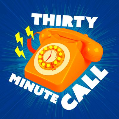 Thirty Minute Call