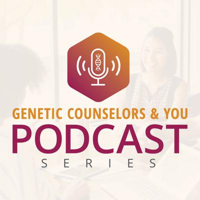 Genetic Counselors and You