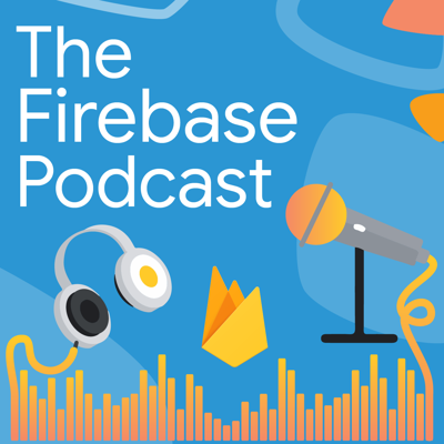 The Firebase Podcast