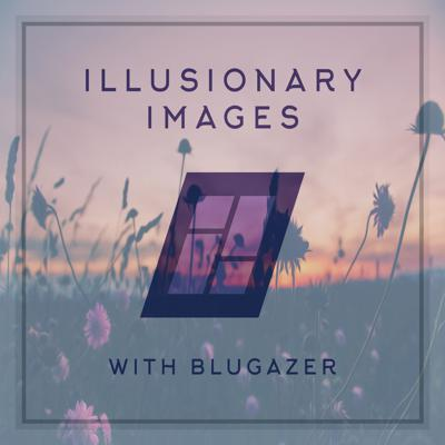 Cover art for Blugazer - Illusionary Images Podcast 106