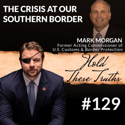 Cover art for The Crisis at Our Southern Border, with Mark Morgan
