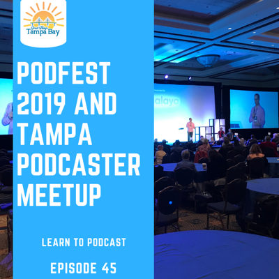Cover art for Podfest 2019 and Tampa Podcaster Meetup