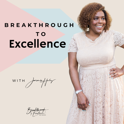 Breakthrough to Excellence™ Podcast