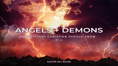 Cover art for Angels and Demons Series | Part III Angels | Pastor Roy Bauer