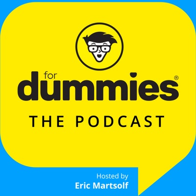 With nearly 300 million books in print and countless topics covered, the iconic For Dummies book series revolutionized learning by making complex subjects easy to understand.  Now each week, FOR DUMMIES: The Podcast, hosted by Eric Martsolf, will explore one of the For Dummies titles in their approachable, fun style.  From cryptocurrency to wine, sex to cybersecurity, forensics to Fortnite, and everything in between.  Send your questions or comments to: questions@fordummiespodcast.com DUMMIES CUSTOM PRODUCT & SPONSOR SURVEY:  https://survey.libsyn.com/fordummiesthepodcast