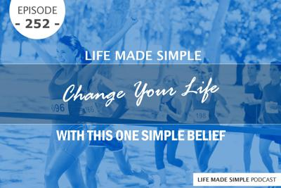 Cover art for #252: Change Your Life With This One Simple Belief