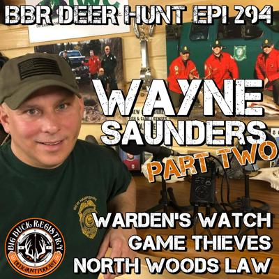 Cover art for 294 Wayne Saunders - Warden's Watch, Game Thieves, North Woods Law - Part Two