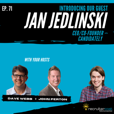 Cover art for RecruiterCast - Ep 71 - With Special Guest Jan Jedlinski: Co-Founder + CEO of Candidate.ly