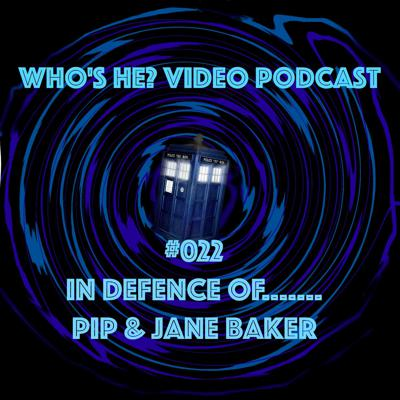 Cover art for Doctor Who: Who's He? Video Podcast #022 In defence of.... Pip & Jane Baker