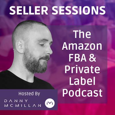 Seller Sessions Amazon FBA and Private Label