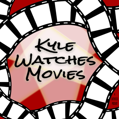 Kyle Watches Movies