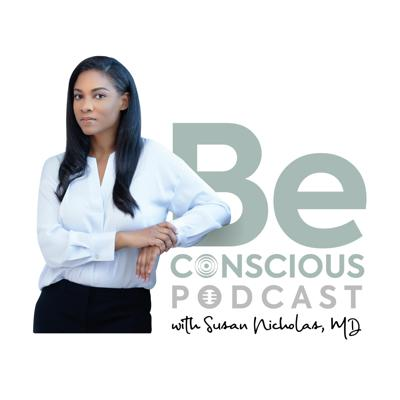 Be Conscious® Podcast