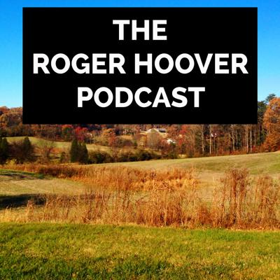 The Roger Hoover Podcast