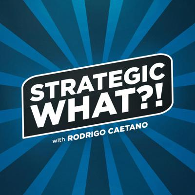 The Strategic What Podcast