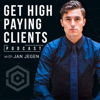 Get High-Paying Clients [with Jan Jegen]